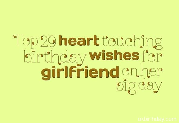 big birthday message ; Top-29-heart-touching-birthday-wishes-for-girlfriend-on-her-big-day