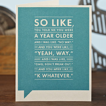 birthday card for a teenage girl ; teenage-birthday-cards-so-like-you-told-me-you-were-a-year-older-and-i-was-like-no-way-template