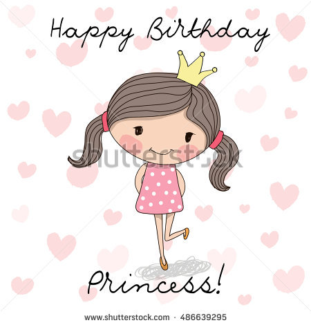 birthday card for little girl ; stock-photo-happy-birthday-card-with-cute-little-princess-486639295