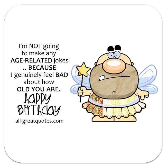 birthday card jokes about age ; FUNNY-BIRTHDAY-WISHES-Messages-Verses-Short-Poems-Quotes