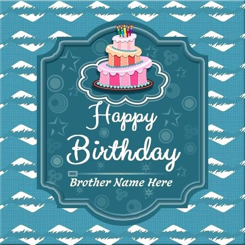 birthday cards for brother with name and photo ; birthday-cards-for-brother-print-brother-name-on-birthday-greeting-card-with-cake-birthday-cards-images-for-brother-in-law
