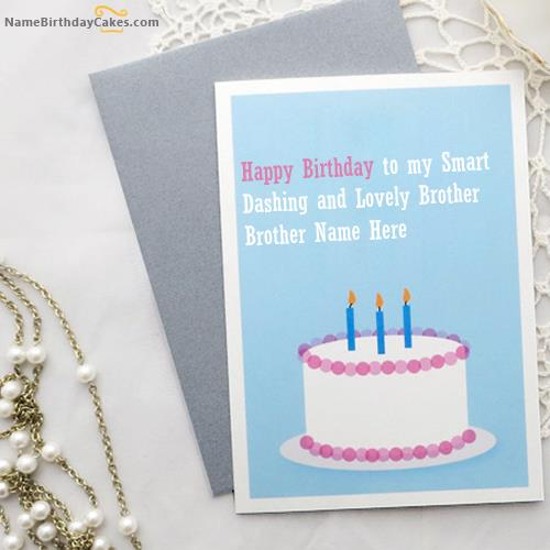 birthday cards for brother with name and photo ; cd80b0f80f2536981f35f34348c6c42e