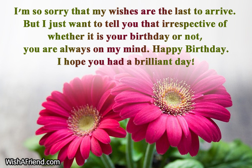 birthday day wishes quotes ; 821-late-birthday-wishes