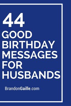 birthday gift message for husband ; e93b0148047d67c8334dcf275b8ae039--good-birthday-messages-birthday-message-for-husband