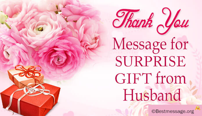 birthday gift message for husband ; thank-you-messages-surprise-gift-from-husband