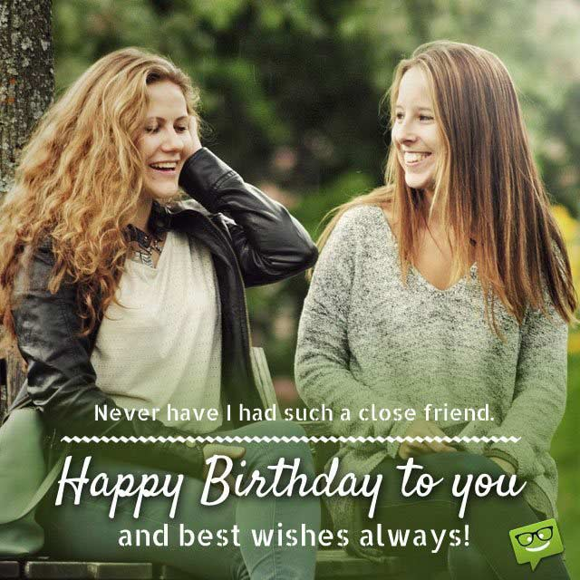 birthday message for a best friend girl ; Never-have-I-had-such-a-close-friend-1