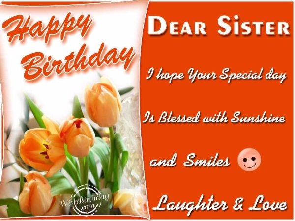 birthday message for a dear sister ; Happy-Birthday-Dear-Sister-I-Hope-You-Special-Day
