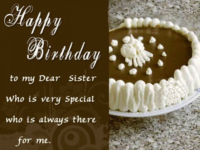 birthday message for a dear sister ; beautiful-Birthday-Wishes-for-Sister-640x480