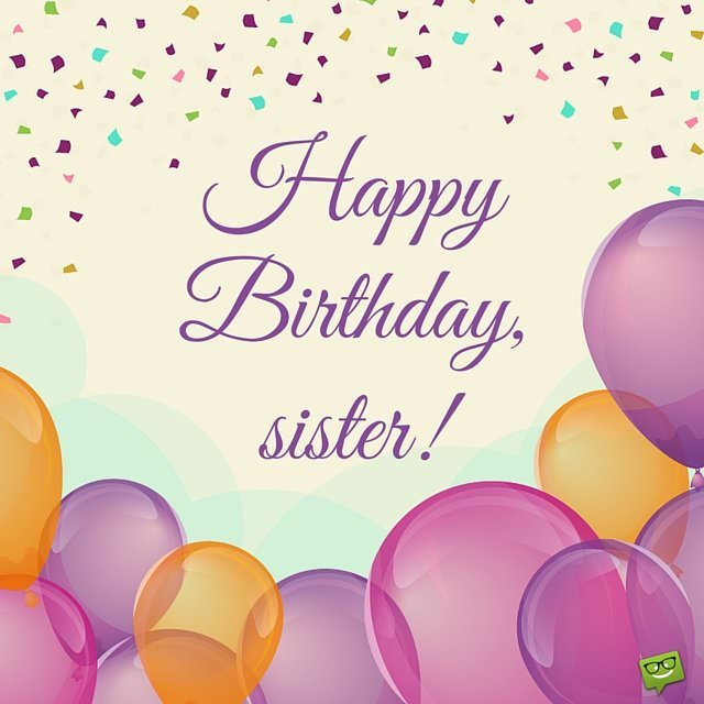 birthday message for ate ; Happy-Birthday-sisterOn-image-with-balloons