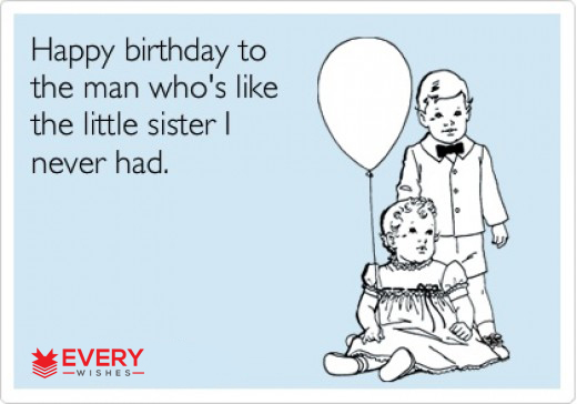 birthday message for brother from sister funny ; 1-7