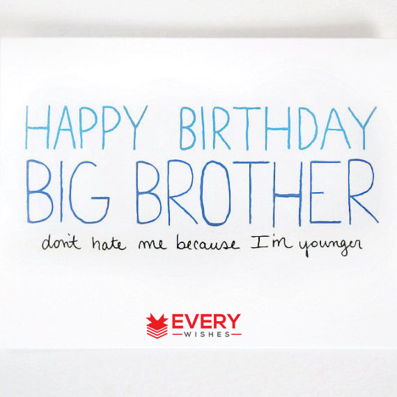 birthday message for brother from sister funny ; 7-7