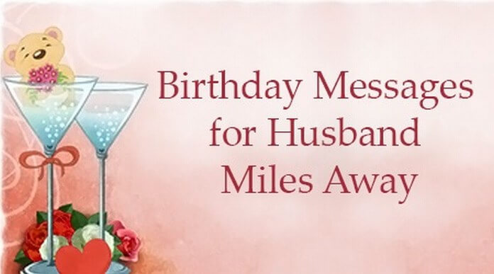 birthday message for husband across the miles ; birthday%2520wish%2520for%2520my%2520husband%2520across%2520the%2520miles%2520;%2520birthday-message-husband-miles-away