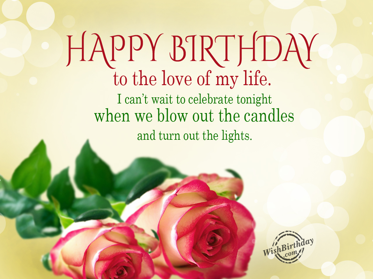 birthday message for love of my life ; Happy-Birthday-To-The-Love-Of-My-Life-wb0160449