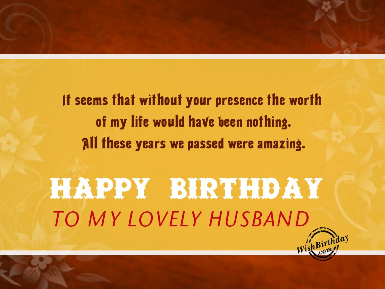 birthday message for my lovely husband ; It-seems-that-without-your-presence