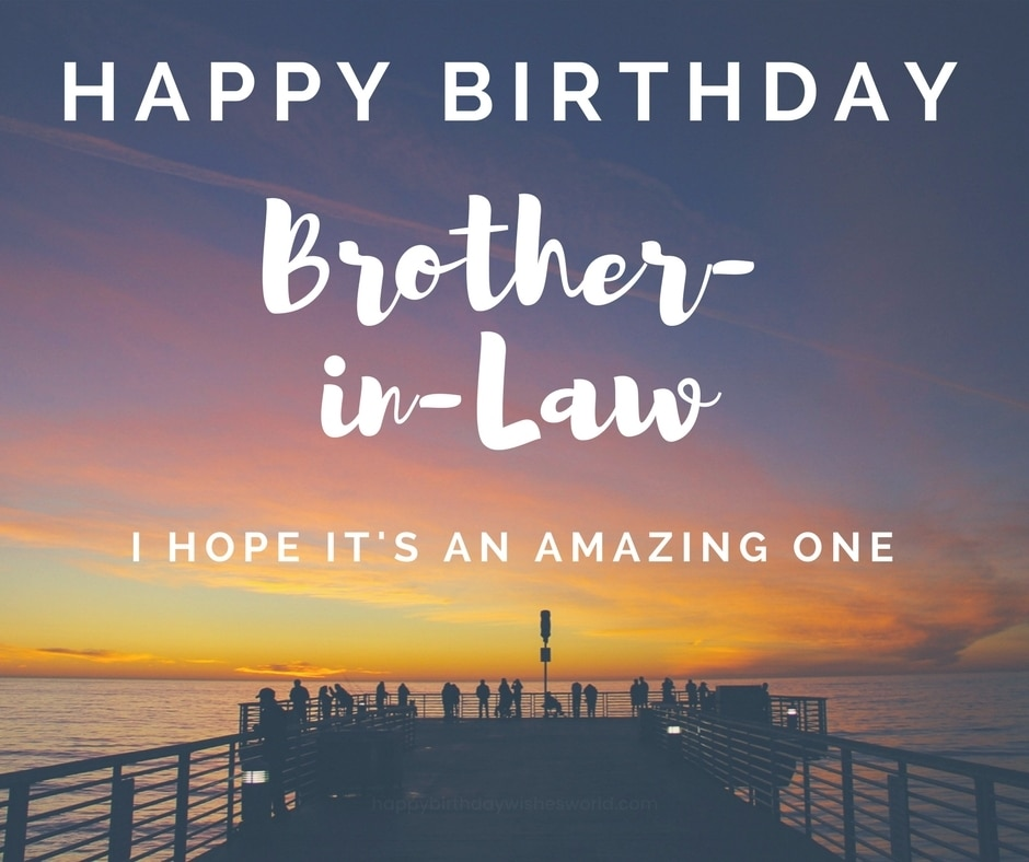 birthday message to a brother from another mother ; Happy-birthday-brother-in-law-I-hope-its-an-amazing-one