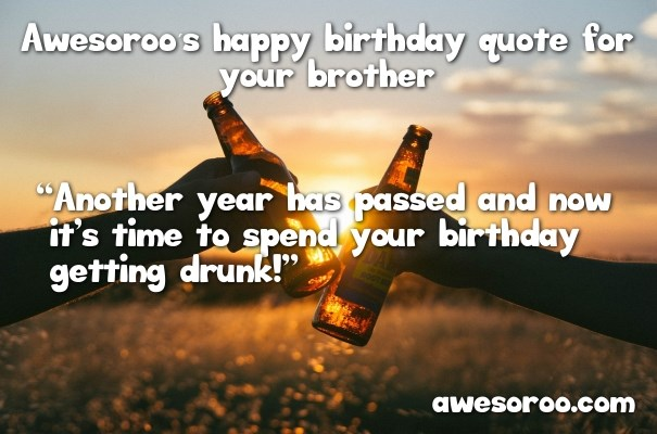 birthday message to a brother from another mother ; cheers-to-birthday