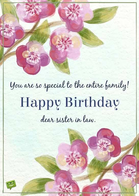 birthday message to a lovely sister ; You-are-so-special-to-the-entire-family-Happy-Birthday-dear-sister-in-law
