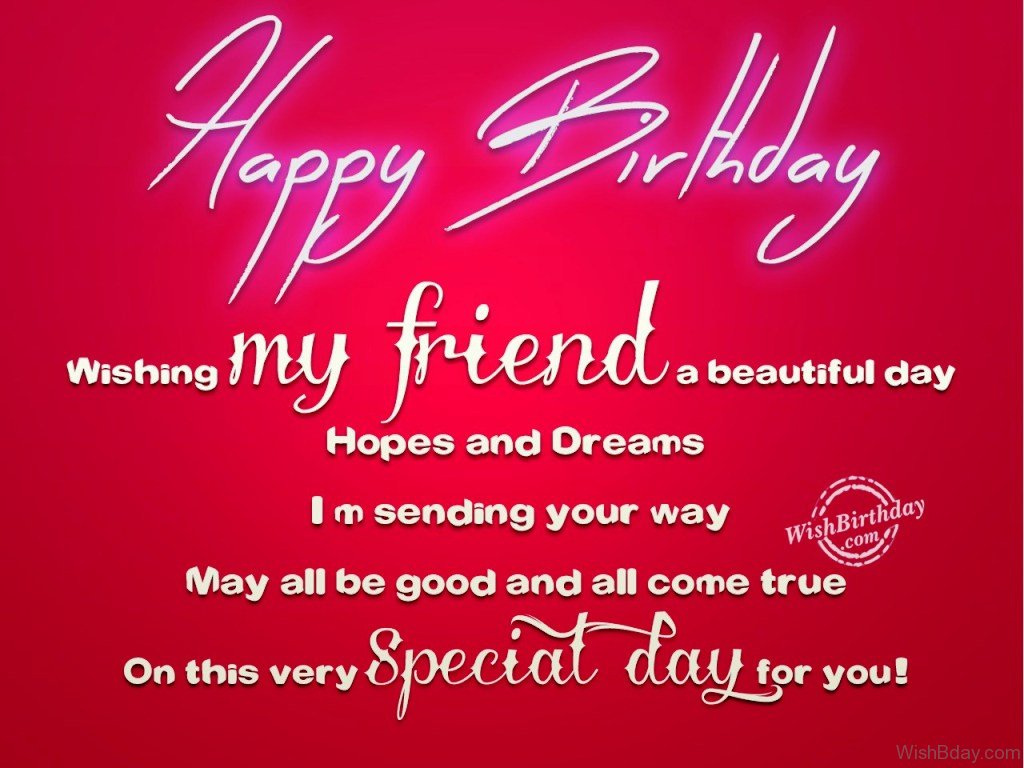 birthday message to a very good friend ; May-All-Be-Good-And-All-Come-True-On-This-Very-Special-Day-For-You