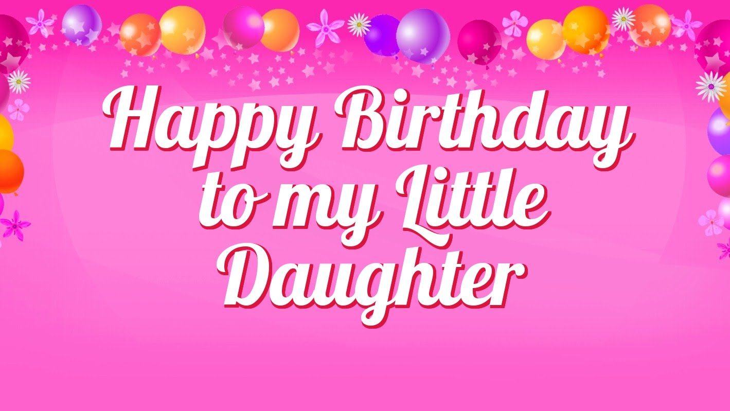 birthday message to baby daughter ; maxresdefault