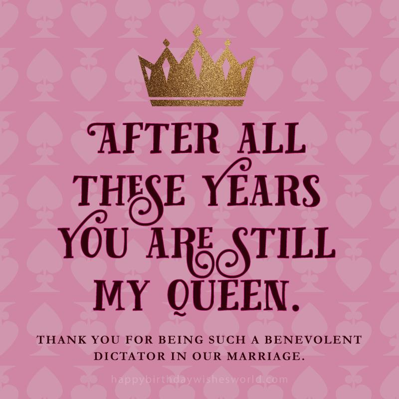 birthday message to my wife ; Birthday-wishes-for-your-wife-Still-my-queen