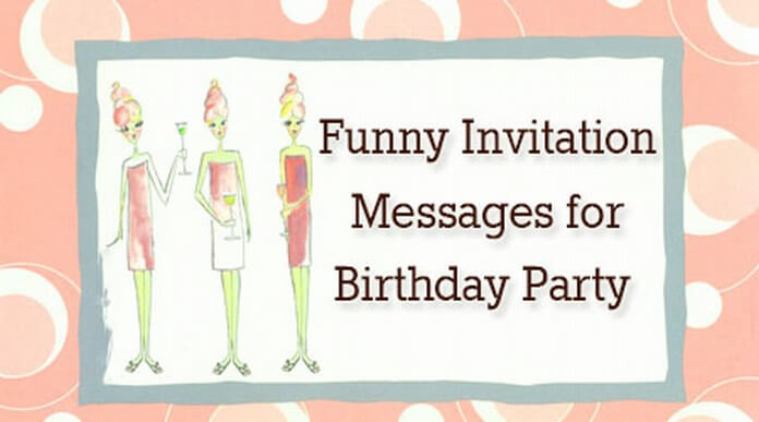 birthday party invitation message ; Funny-Invitation-Messages-For-Birthday-Popular-Inviting-Words-For-Birthday-Party