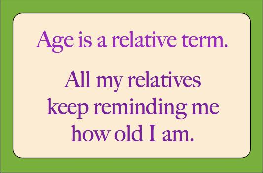 birthday quotes sayings ; Age-Is-A-Relative-Term-tiny