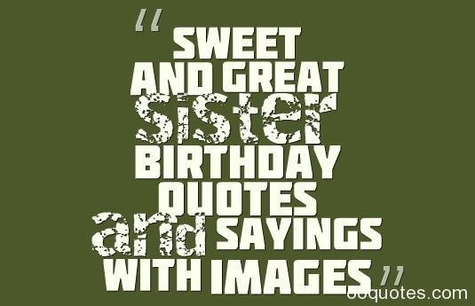 birthday quotes sayings ; Sweet-and-great-sister-birthday-quotes-and-sayings-with-images