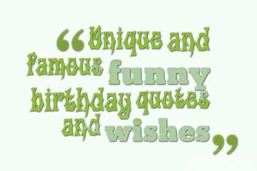 birthday quotes sayings ; Unique-and-famous-funny-birthday-quotes-and-wishes