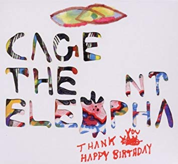 cage the elephant thank you happy birthday ; 51-IQhyq39L