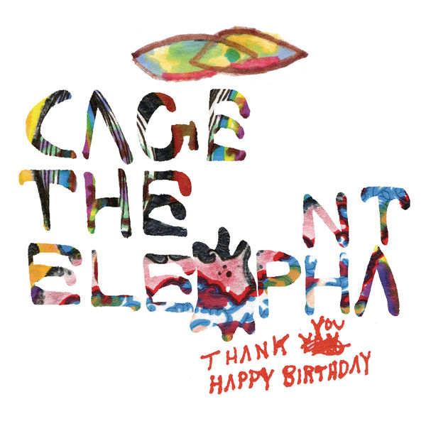 cage the elephant thank you happy birthday ; 600x600bf