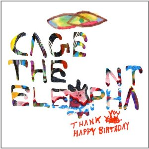 cage the elephant thank you happy birthday ; Cagetheelephant_thank-you-happy-birthday
