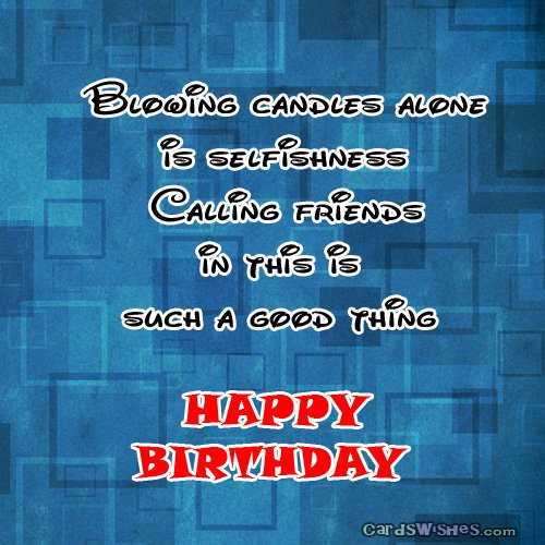 cool birthday quotes ; blowing-candles-alone-is-selfishness