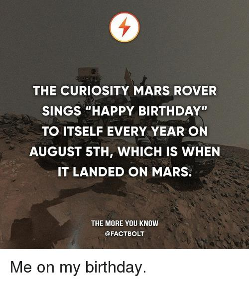 curiosity mars rover happy birthday ; the-curiosity-mars-rover-sings-happy-birthday-to-itself-every-23015630