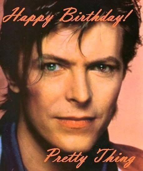 david bowie happy birthday ; a3806e1788e2f70b177fffdcb817b693