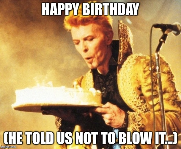 david bowie happy birthday ; t1tal