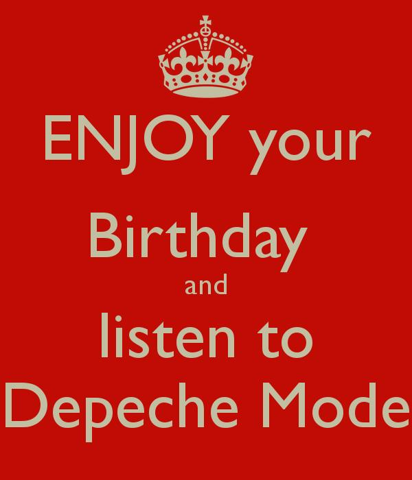 depeche mode happy birthday ; enjoy-your-birthday-and-listen-to-depeche-mode