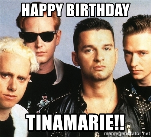 depeche mode happy birthday ; happy-birthday-tinamarie