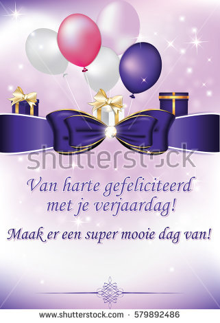 dutch birthday card ; stock-photo-happy-birthday-have-a-nice-day-dutch-birthday-greeting-card-with-balloons-and-gifts-print-579892486