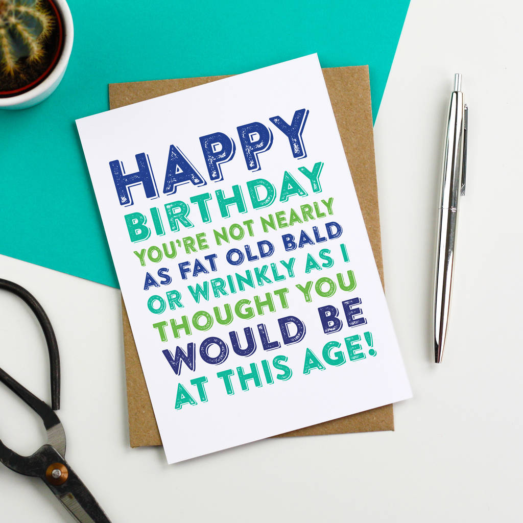 fat birthday card ; original_happy-birthday-you-re-not-nearly-as-fat-or-old