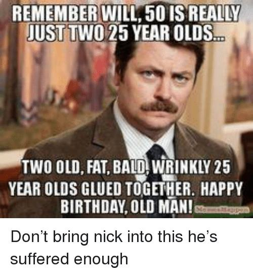 fat man happy birthday ; remember-will-50-is-really-just-two-25-year-olds-32424309