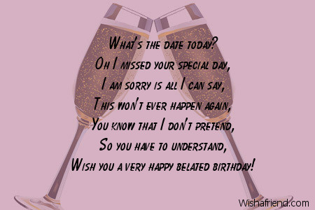 forgotten birthday poem ; 8765-belated-birthday-poems