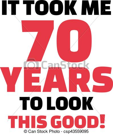 free clipart 70 birthday ; it-took-me-70-years-to-look-this-good--drawing_csp43559095