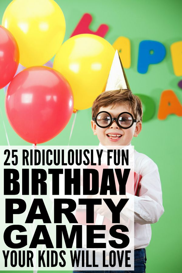 fun birthday games ; 25-ridiculously-fun-birthday-party-games-for-kids