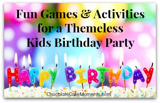 fun stuff for birthday parties ; Games-and-Activities-for-a-Themeless-Kids-Birthday-Party