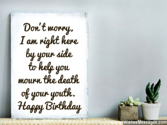 funny birthday card comments ; Humorous-birthday-card-message-mourn-death-of-youth-640x480