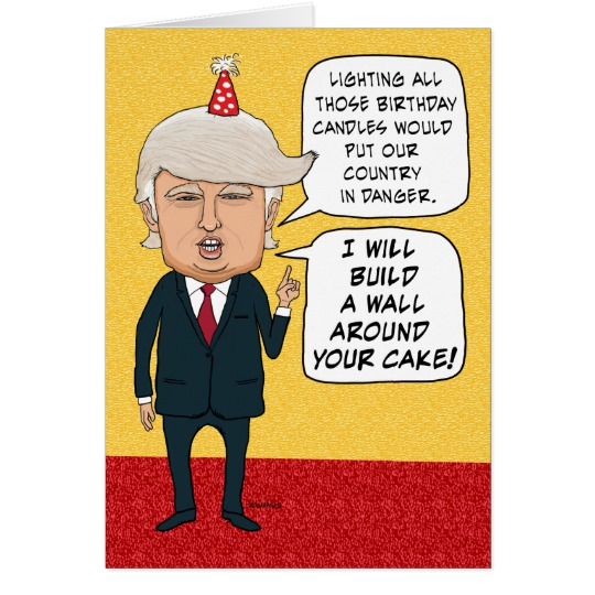 funny birthday card pics ; funny_birthday_donald_trump_builds_a_cake_wall_card-r5ce15e54f7184df3bd6a745aad81d2f5_xvuat_8byvr_540