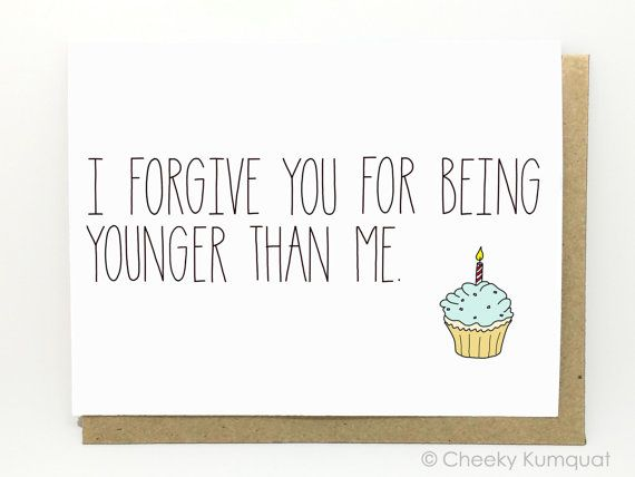 funny birthday card to a friend ; birthday-quotes-funny-birthday-card-birthday-card-birthday-card-for-friend-i-forgive-you