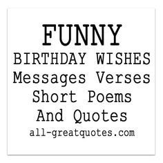 funny poems to write in a birthday card ; 52704b9dcf1ffecb7bd793a8f03d29c6--birthday-wishes-messages-funny-birthday-wishes
