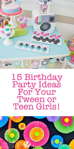 girls bday party ; 15-Birthday-Party-Ideas-for-Your-Tween-or-Teen-Girls-P-300x600