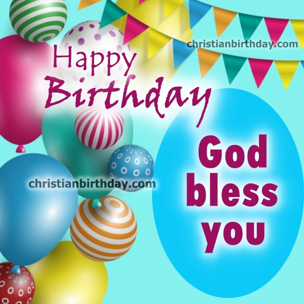 god bless birthday card ; birthday-background-with-realistic-balloons_23-2147570876